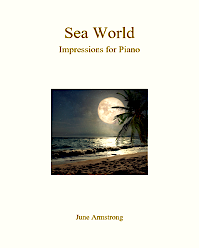 Sea World Impressions for the Piano June Armstrong Piano 9790900235053