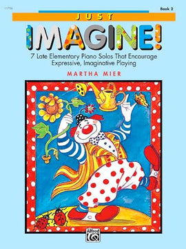 Just Imagine! Book 2 Martha Mier 7 Late Elementary Piano Solos 11706