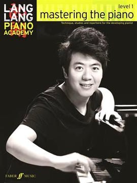 Lang Lang Piano Academy Mastering The Piano Level 1 9780571538515
