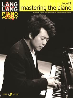 Lang Lang Piano Academy Mastering The Piano Level 3 9780571538539