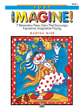 Just Imagine! Martha Mier 7 Elementary Piano Solos 6884