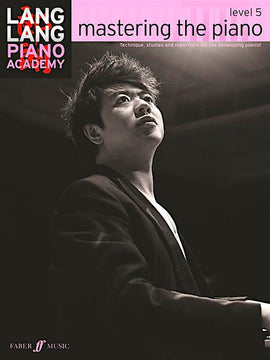 Lang Lang Piano Academy Mastering The Piano Level 5