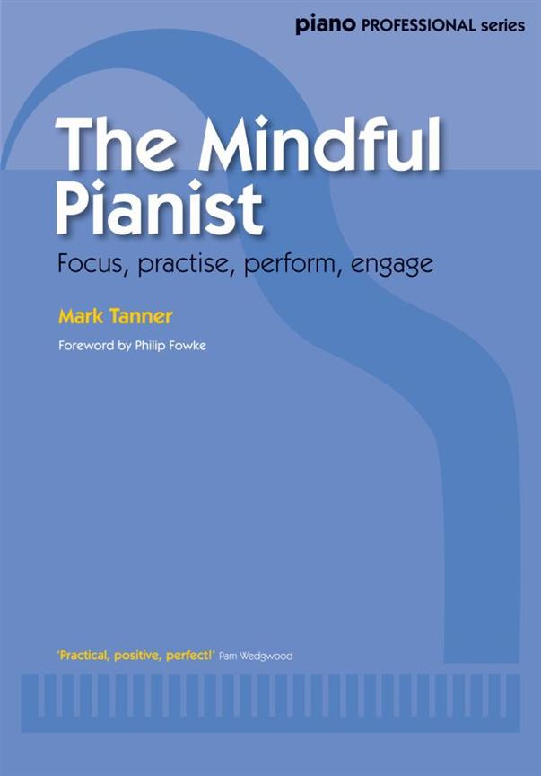 The Mindful Pianist Mark Tanner Piano Professional Series For Teachers 0571539637