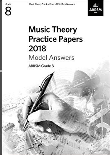 Music Theory Practice Papers 2018 Model Answers Grade 8 9781786012104