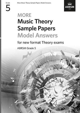 More Music Theory Sample Papers - Answers - Grade 5 ABRSM New Format Exams