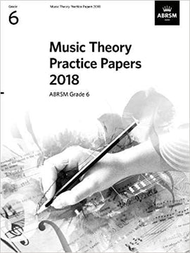 Music Theory Practice Papers 2018 Grade 6 ABRSM 9781786012166