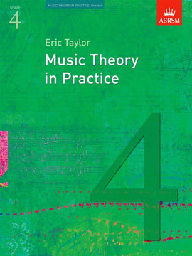 Music Theory in Practice Grade 4 ABRSM Eric Taylor  9781860969454