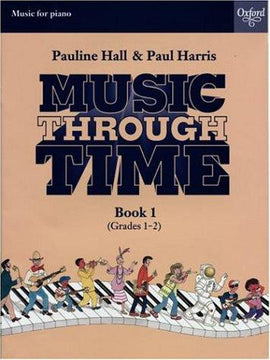 Music Through Time, Pauline Hall & Paul Harris, Book 1, Piano Book, Oxford, 9780193571938