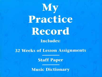 My Practice Record 32 weeks of lesson assignments  9780793584741