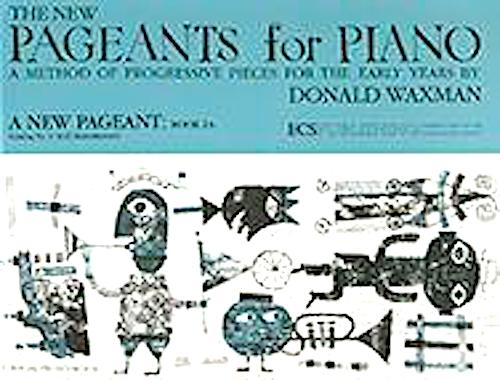 The New Pageants for Piano: A New Pageant Book 1A Donald Waxman ECS13122