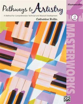 Pathways To Artistry Masterworks Book 2 Catherine Rollin 32149