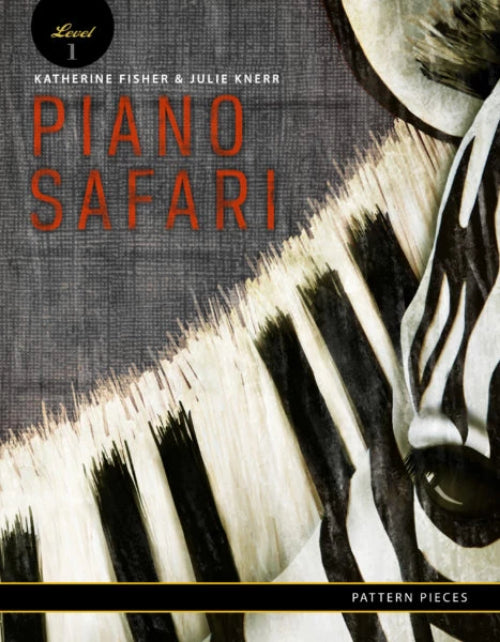 Piano Safari Pattern Pieces 1 Katherine Fisher & Julie Knerr 1470612089