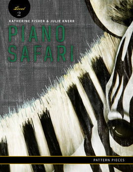 Piano Safari Pattern Pieces 2 Katherine Fisher, Julie Knerr 1470612097