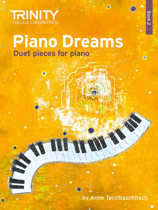 Piano Dreams Duet Pieces for the piano Trinity Book 2 Anne Terzibaschitsch