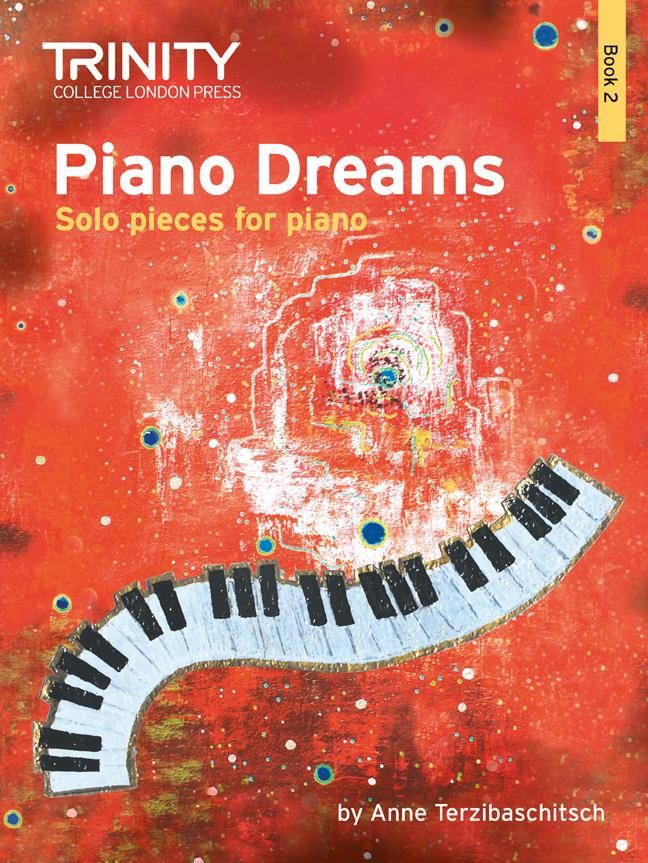 Piano Dreams Solo Pieces for the piano Trinity Book 2 Anne Terzibaschitsch