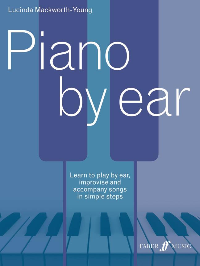 Piano by ear Lucinda Mackworth-Young Faber Music 9780571539024