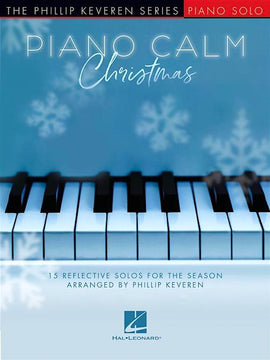 Piano Calm Christmas 15 Reflective Solos for the Season Phillip Keveren HL00339131