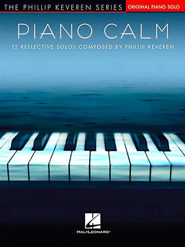 Piano Calm 15 Reflective Solos Phillip Keveren Piano Solo Songbook HL00300640