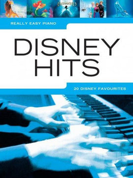 Really Easy Piano Disney Hits 20 Disney Favourites Songbook 9781785581113