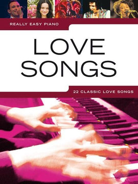 Really Easy Piano Love Songs 22 Classics Songbook