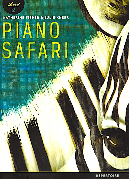 Piano Safari Repertoire Book Level 2 (2nd Edition 2018) Katherine Fisher Julie Knerr