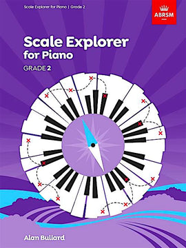 Scale Explorer for Piano Grade 2 ABRSM Alan Bullard