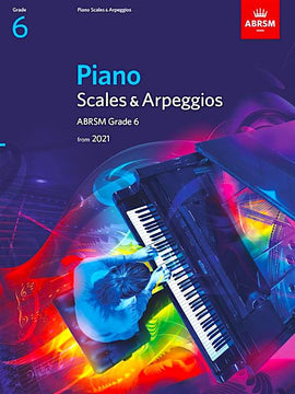 ABRSM Piano Scales & Arpeggios from 2021 - Grade 6