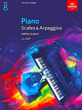 ABRSM Piano Scales & Arpeggios from 2021 - Grade 8