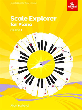 Scale Explorer for Piano Grade 1 ABRSM Alan Bullard