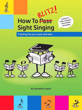 How To Blitz! Sight Singing Samantha Coates