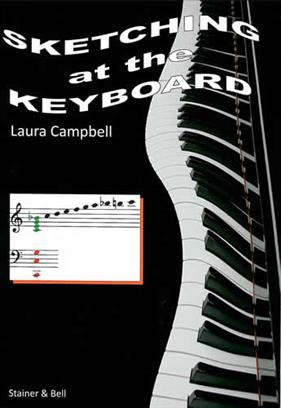 Sketching At The Keyboard, Harmonisation By Ear For Students Of All Ages, Laura Campell, 9780852496053