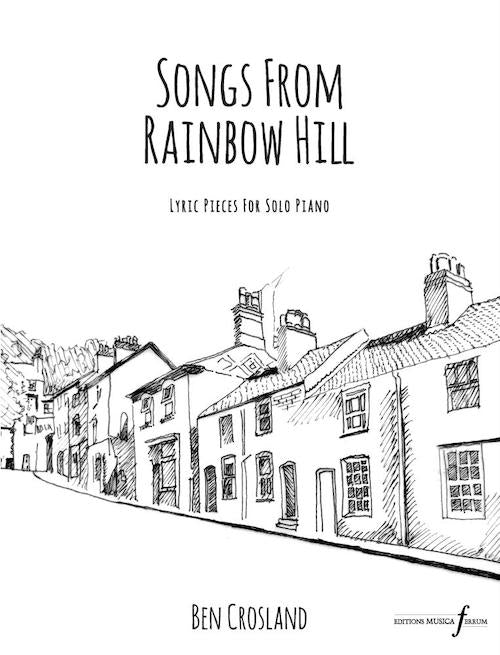 Songs from Rainbow Hill Ben Crosland Piano Solo