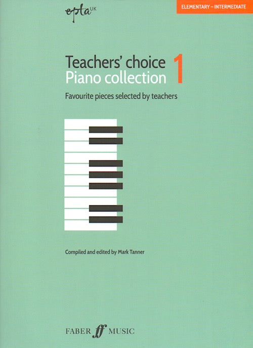 EPTA Teachers Choice Piano Collection 1 Ed.MarkTanner 0571541259