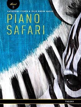 Piano Safari Theory Book 3 Katherine Fisher & Julie Knerr 1470613557