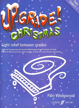 Up-grade! Christmas Piano Grades 0-1 Piano Solo Pam Wedgwood UpGrade Series 9780571529537