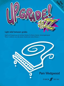 Up- Grade! Jazz, Grade 2-3, Pam Wedgwood, Upgrade Piano Book, 9780571531226