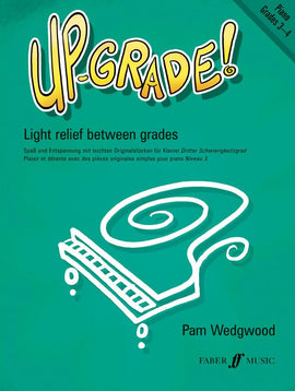 Up- Grade! Grades 3-4 Pam Wedgwood Upgrade Piano Book 9780571517756