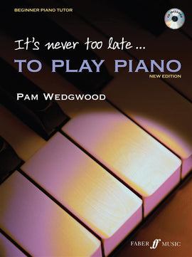 It's Never Too Late To Play Piano Pam Wedgwood 0571520707