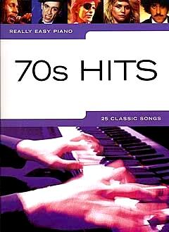 Really Easy Piano 70's Hits 25 Classic Songs Songbook 9781846095184