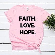 Load image into Gallery viewer, Faith Love Hope Cotton T Shirt - We Love Faith