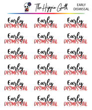 Load image into Gallery viewer, Early Dismissal Script Stickers