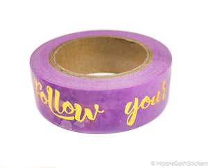 Follow Your Dreams Gold Foil Washi