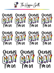 Sounds Gay, I'm In Decorative Stickers