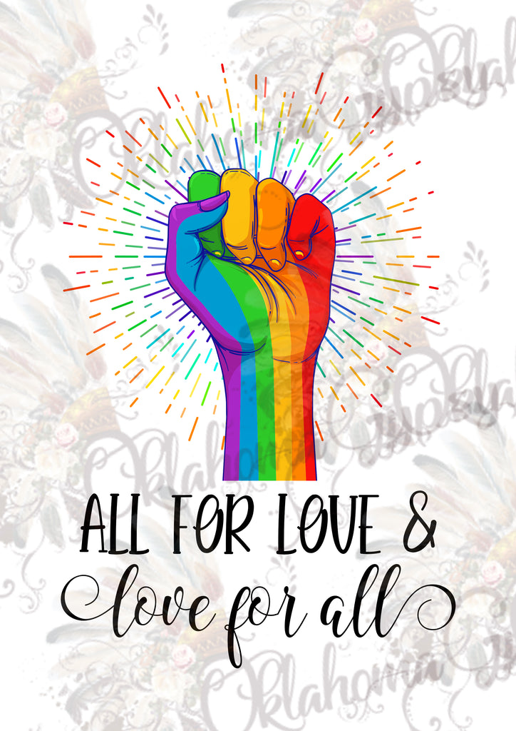 All For Love & Love For All Gay Pride Digital File