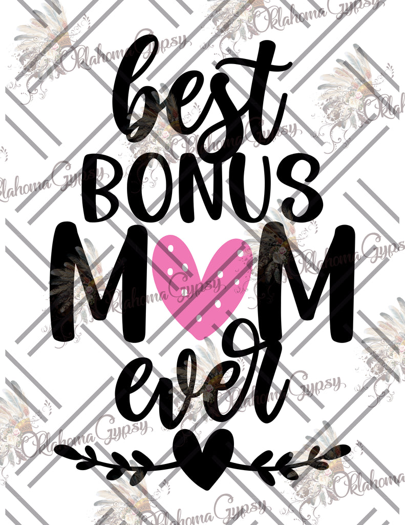Best Bonus Mom Ever Digital File