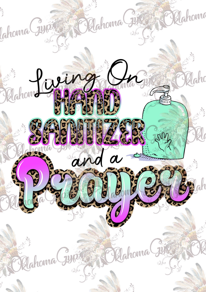 Living On Hand Sanitizer And A Prayer Digital File