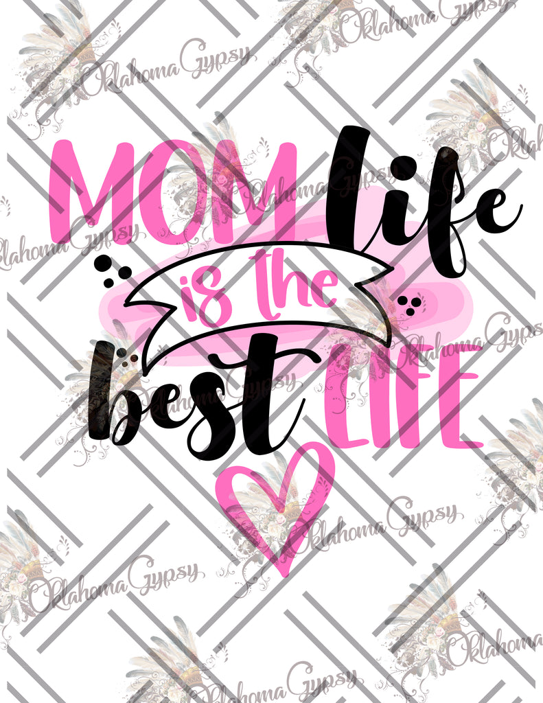 Mom Life Is The Best Life Digital File