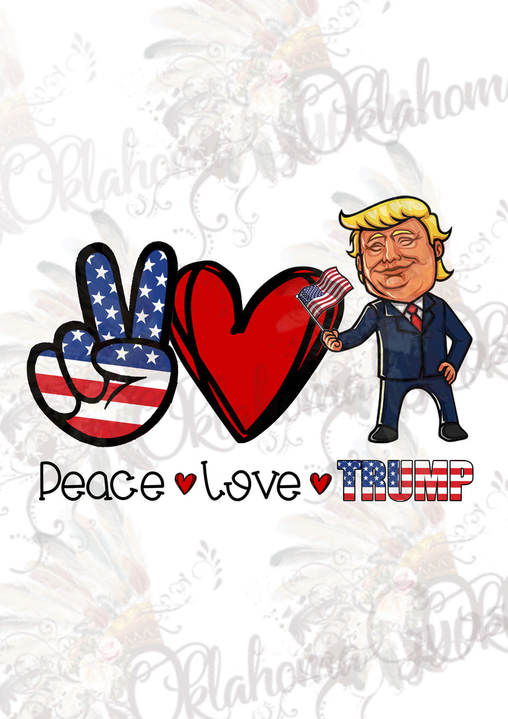 Peace Love Trump Digital File