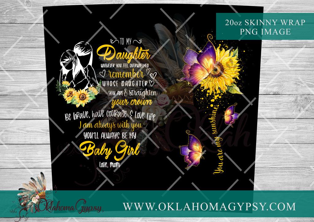 20oz Skinny Daughter Sunflower Wrap Digital File