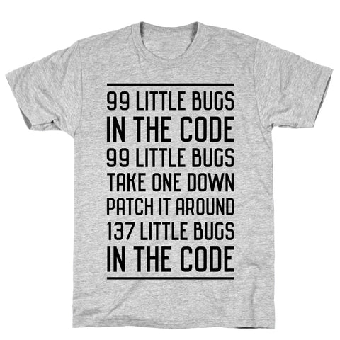 99 Little Bugs in the Code Athletic Gray Unisex Cotton Tee